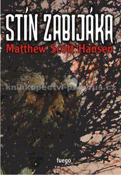 Matthew Scott Hansen: Stín zabijáka cena od 206 Kč