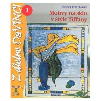 Hiltrud Pitz-Thissen: Motívy na sklo v štýle Tiffany 1 cena od 54 Kč