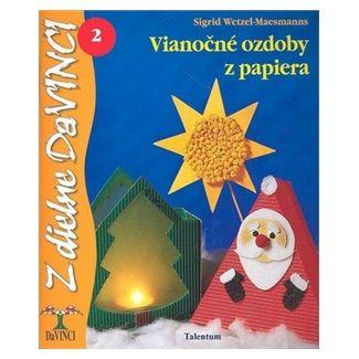 Sigrid Wetzel-Maesmanns: Vianočné ozdoby z papiera 2 cena od 62 Kč