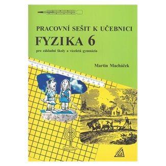 Martin Macháček: Pracovní sešit k učebnici Fyzika 6 pro ZŠ a víceletá gymnázia cena od 57 Kč