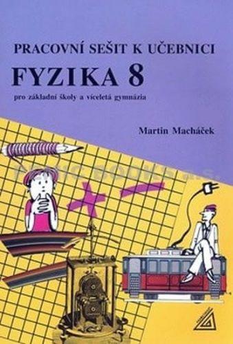 Martin Macháček: Pracovní sešit k učebnici Fyzika 8 pro ZŠ a víceletá gymnázia cena od 57 Kč