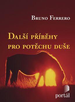 Bruno Ferrero: Další příběhy pro potěchu duše cena od 70 Kč