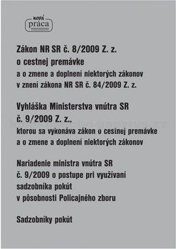 Nová práca Zákon NR SR č. 8/2009 Z. z. o cestnej premávke Vyh cena od 57 Kč