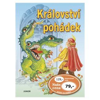 Kolektiv autorů: Království pohádek cena od 55 Kč