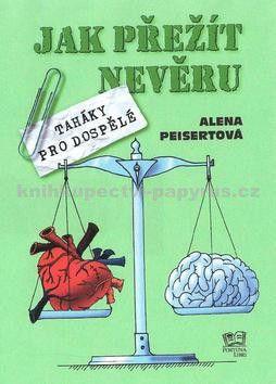 Alena Peisertová: Jak přežít nevěru cena od 39 Kč