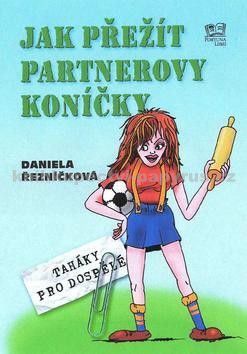 Daniela Řezníčková: Jak přežít partnerovy koníčky - Taháky pro dospělé cena od 0 Kč