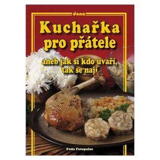 Fotis Fotopulos: Kuchařka pro přátele aneb jak si kdo uvaří, tak se nají cena od 62 Kč