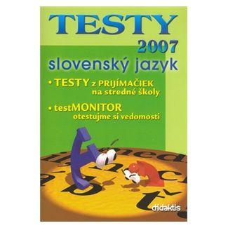 didaktis TESTY 2007 slovenský jazyk cena od 116 Kč