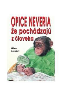 Milan Závodný: Opice neveria, že pochádzajú z človeka cena od 48 Kč