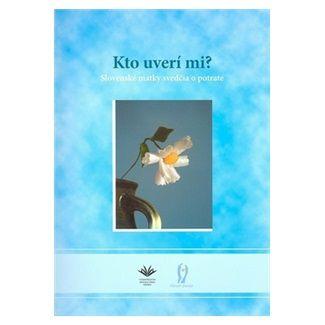 Vydavateľstvo Michala Vaška Kto uverí mi? cena od 63 Kč