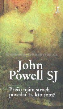 Jon Powell: Prečo mám strach povedať ti, kto som? cena od 79 Kč