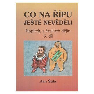 Jan Šula: Co na Řípu ještě nevěděli 3. cena od 25 Kč