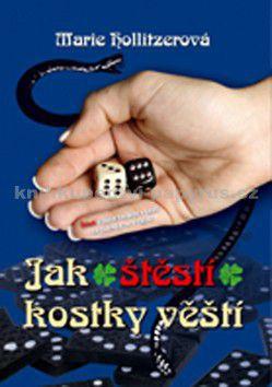 Marie Hollitzerová: Jak štěstí kostky věští cena od 89 Kč