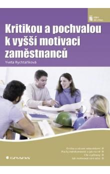 Yveta Rychtaříková: Kritikou a pochvalou k vyšší motivaci zaměstnanců cena od 0 Kč