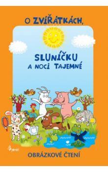 Alena Schejbalová: O zvířátkách, sluníčku a tajemné noci - Obrázkové čtení cena od 51 Kč
