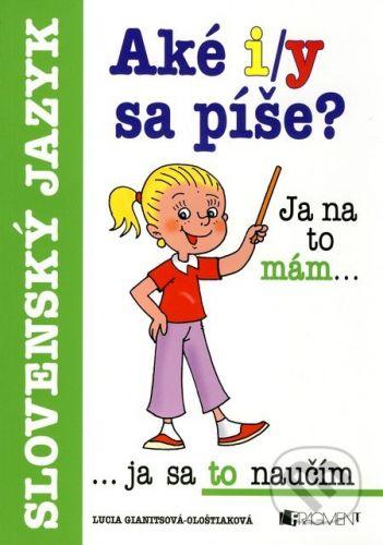 Lucia Gianitsová-Olštiaková: Aké i/y sa píše? cena od 97 Kč