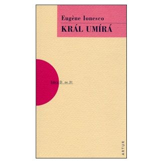 Eugène Ionesco: Král umírá cena od 58 Kč