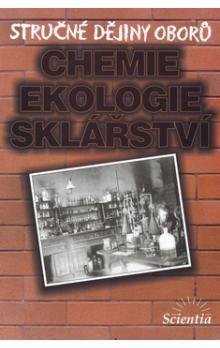 B. Doušová: Stručné dějiny oborů Chemie, ekologie, sklářství cena od 58 Kč