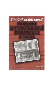 Jakubec I.: Stručné dějiny oborů - Obchod, bankovnictví, podnikání cena od 63 Kč