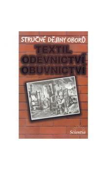 Eva Příhodová: Stručné dějiny oborů Textilní, oděvnictví, obuvnictví cena od 56 Kč