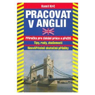 Kamil Krč: Pracovat v Anglii cena od 31 Kč