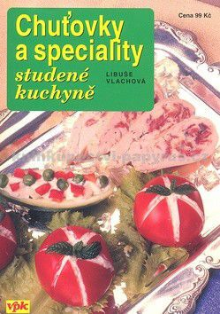 Libuše Vlachová: Chuťovky a speciality studené kuchyně cena od 33 Kč