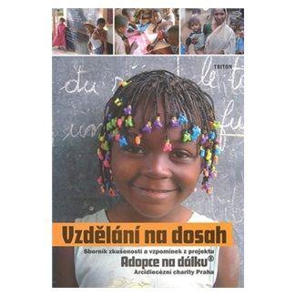 Arcidiecézní charita Praha: Vzdělání na dosah - Adopce na dálku cena od 60 Kč