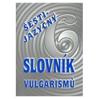 Kryštof Bajger: Šestijazyčný slovník vulgarismů cena od 48 Kč
