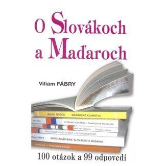 Viliam Fábry: O Slovákoch a Maďaroch cena od 65 Kč