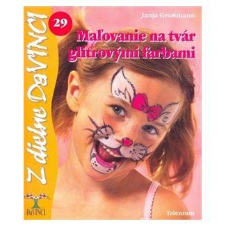 Janja Grossmann: Maľovanie na tvár glitrovými farbami cena od 49 Kč