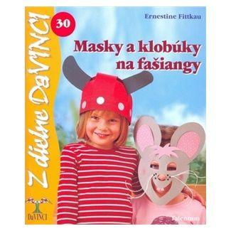 Ernestine Fittkau: Masky a klobúky na fašiangy cena od 62 Kč