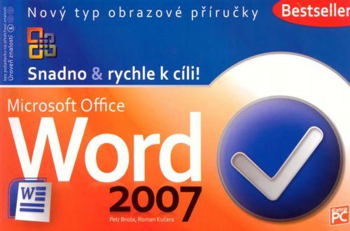 Roman Kučera, Petr Broža: Word 2007 - Snadno & rychle k cíli! cena od 66 Kč