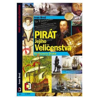 Ivan Brož: Pirát jejího veličenstva Sir Francis Drake cena od 67 Kč