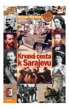 Miloslav Martínek: Krvavá cesta k Sarajevu cena od 73 Kč