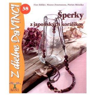 Ildikó Fias, Zsuzsanna Mausz, Mónika Párizs: Šperky z japonských korálikov cena od 54 Kč