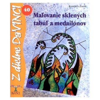 Zsolt Kovács: Maľovanie sklených tabúľ a medailónov cena od 49 Kč