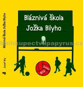 Knižné centrum Bláznivá škola Jožka Bilyho cena od 55 Kč