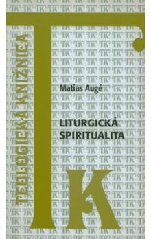 Matias Augé: Liturgická spiritualita cena od 22 Kč