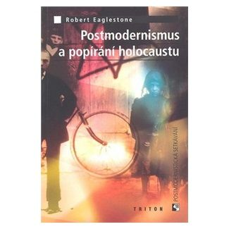 Robert Eaglestone: Postmodernismus a popírání holokaustu cena od 58 Kč