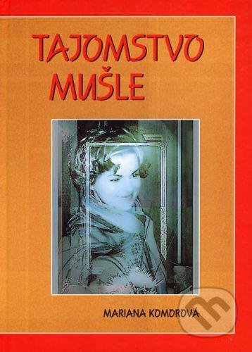 Mariana Komorová: Tajomstvo mušle - Mariana Komorová cena od 91 Kč