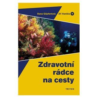 Jiří Vaništa, Dana Göpfertová: Zdravotní rádce na cesty 2008/09 cena od 73 Kč