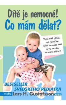 Lars Gustafsson: Dítě je nemocné! Co mám dělat? cena od 89 Kč