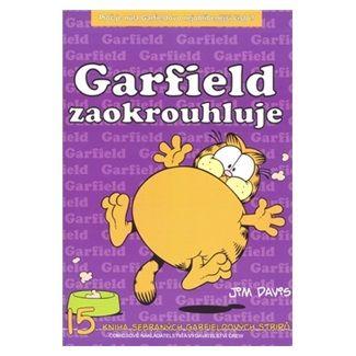 Jim Davis: Garfield zaokrouhluje - 15. kniha sebraných Garifeldových stripů cena od 68 Kč