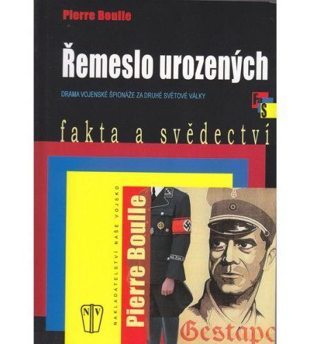 Pierre Boulle: Řemeslo urozených - Drama vojenské špionáže na druhé světové války - brož. cena od 66 Kč