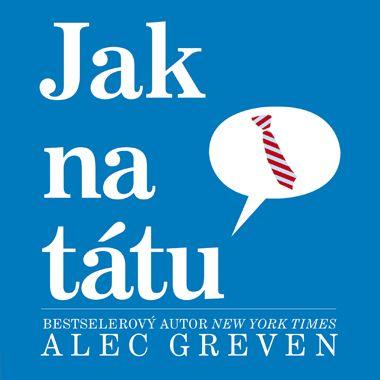 Alec Greven: Jak na tátu cena od 35 Kč