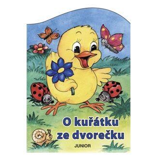 Zuzana Pospíšilová, Vladimíra Vopičková: O kuřátku ze dvorečku cena od 46 Kč