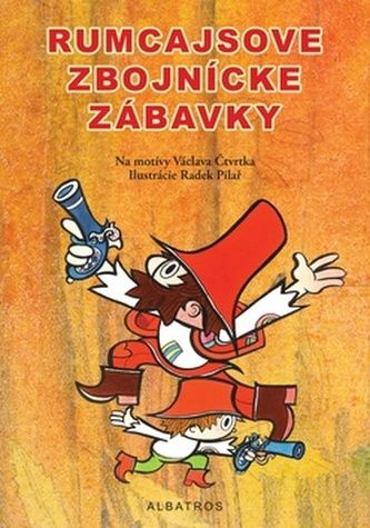 Václav Čtvrtek: Rumcajsove zbojnické zábavky - Václav Čtvrtek cena od 52 Kč