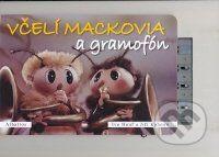 Ivo Houf, Jiří Kahoun: Včelí mackovia a gramofón - Ivo Houf, Jiří Kahoun cena od 35 Kč