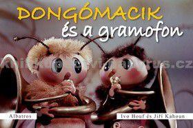 Ivo Houf: Dongómacik és a gramofon cena od 46 Kč