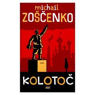 Michail Zoščenko: Kolotoč cena od 71 Kč